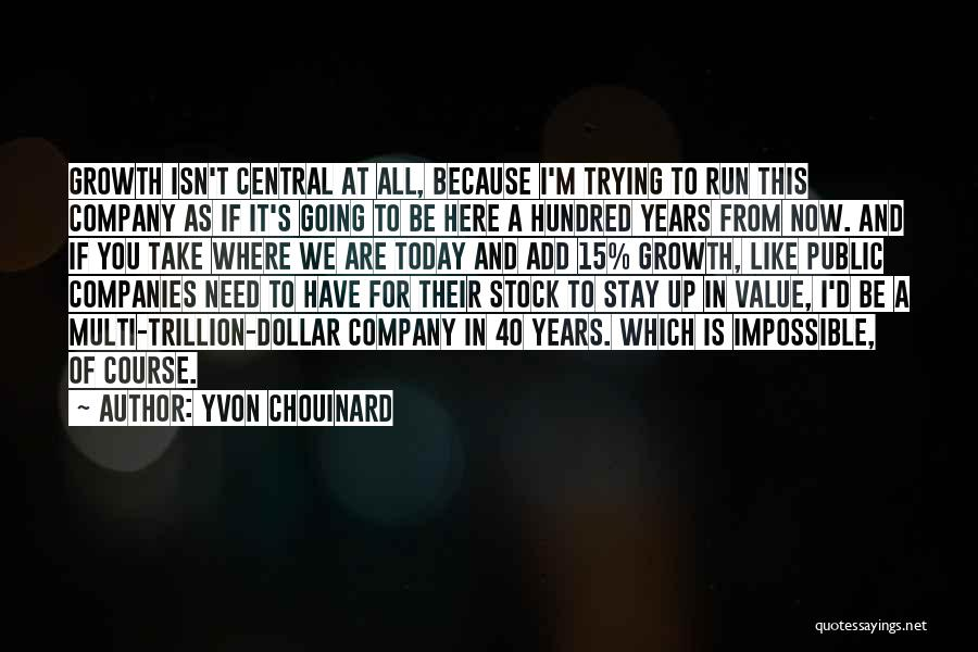 Business Growth Quotes By Yvon Chouinard