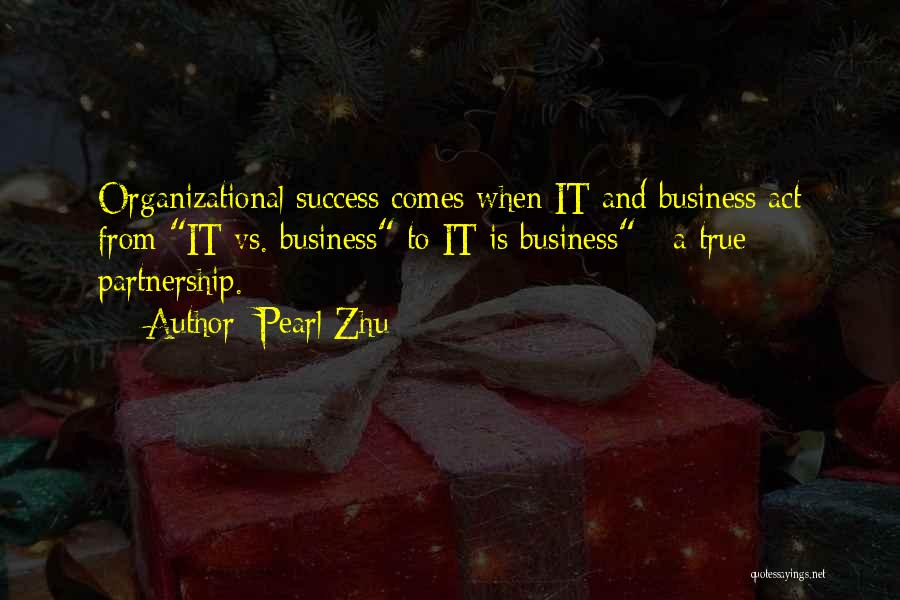 Business Partnership And Success Quotes By Pearl Zhu
