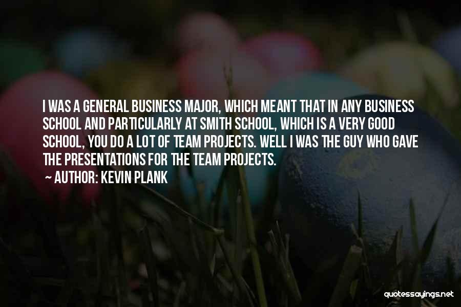 Business Presentations Quotes By Kevin Plank