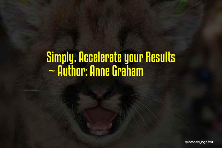 Business Results Quotes By Anne Graham