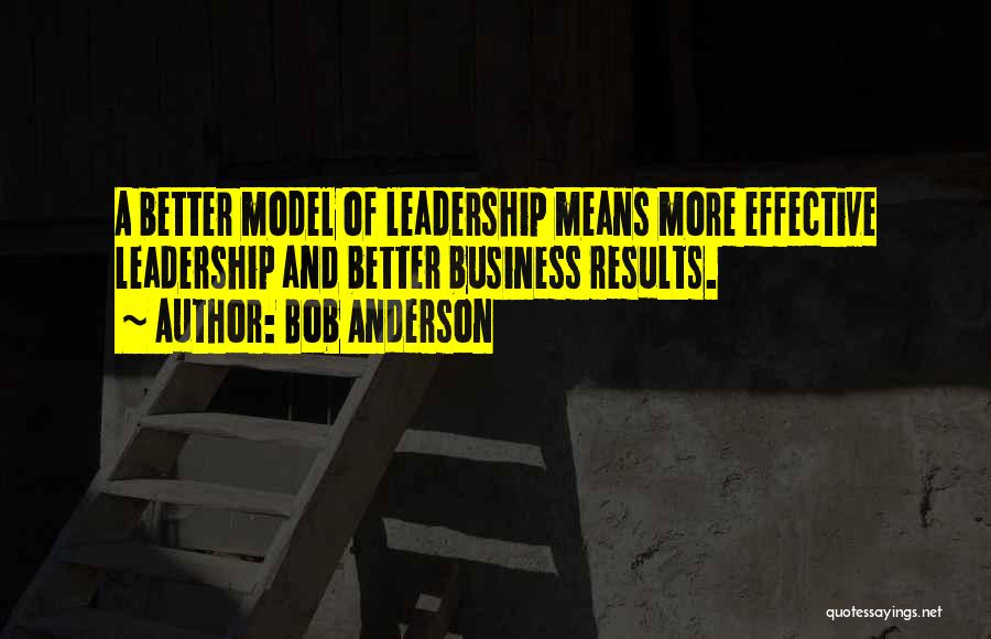 Business Results Quotes By Bob Anderson