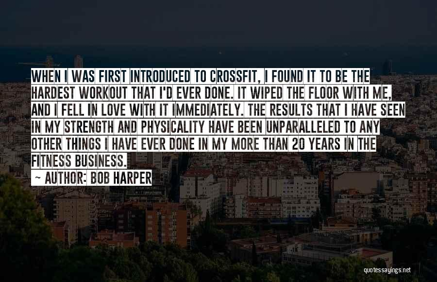 Business Results Quotes By Bob Harper