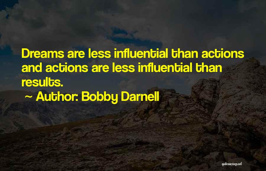 Business Results Quotes By Bobby Darnell