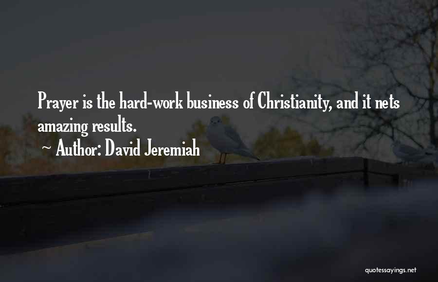 Business Results Quotes By David Jeremiah