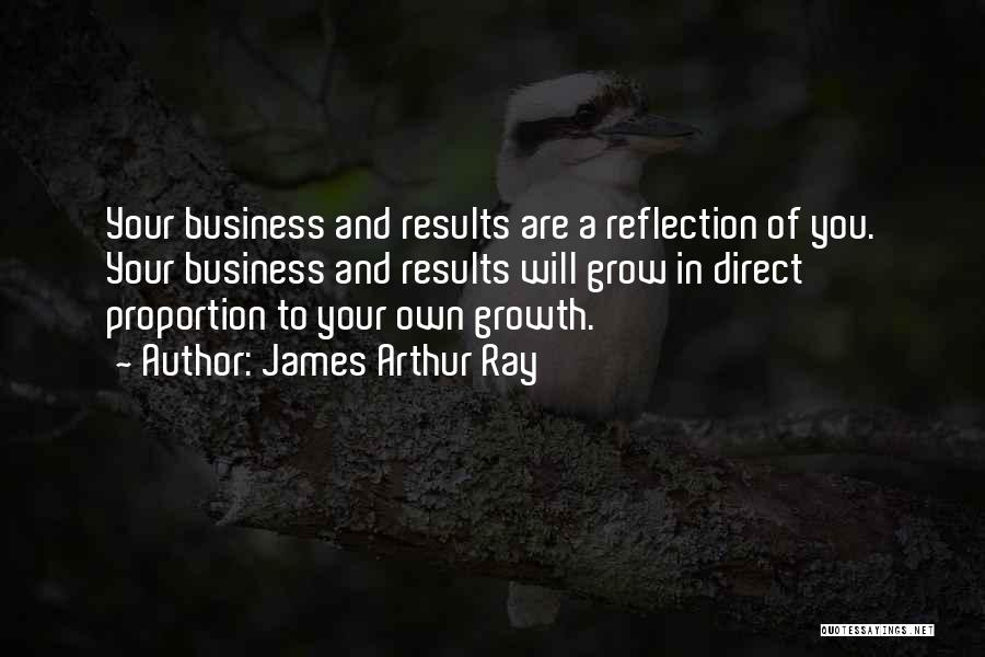 Business Results Quotes By James Arthur Ray
