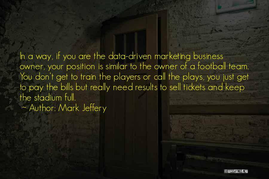 Business Results Quotes By Mark Jeffery