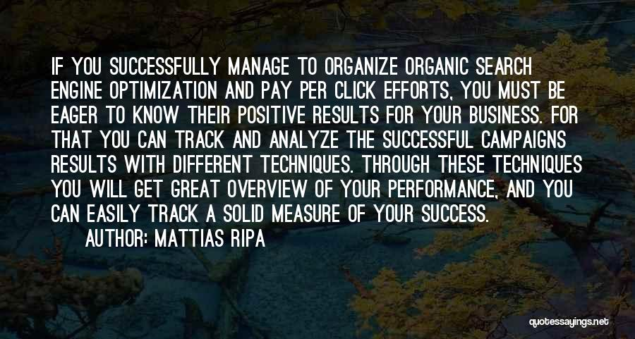 Business Results Quotes By Mattias Ripa