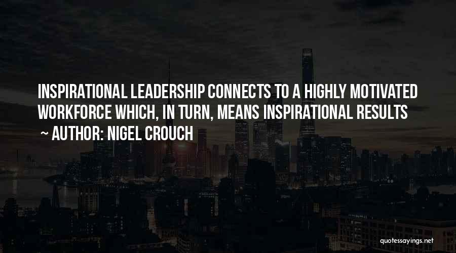 Business Results Quotes By Nigel Crouch