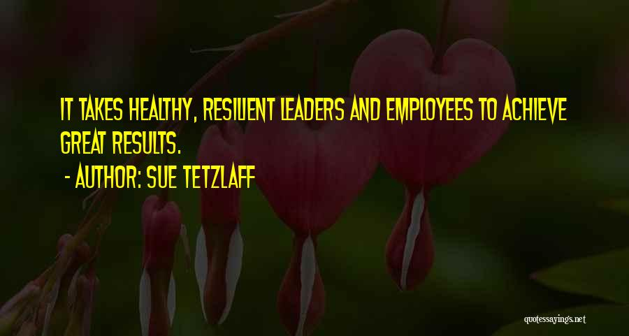 Business Results Quotes By Sue Tetzlaff