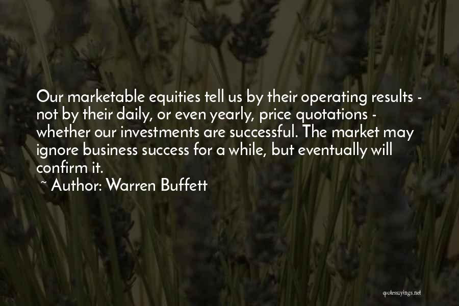 Business Results Quotes By Warren Buffett