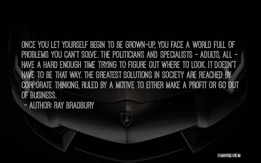 Business Solutions Quotes By Ray Bradbury