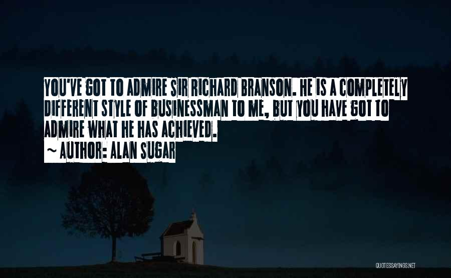 Businessman Quotes By Alan Sugar
