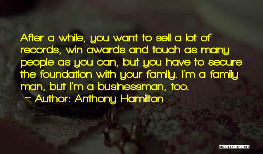 Businessman Quotes By Anthony Hamilton