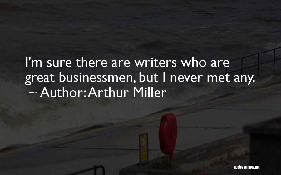 Businessman Quotes By Arthur Miller