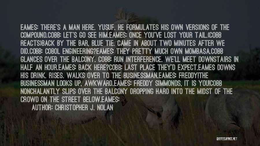 Businessman Quotes By Christopher J. Nolan