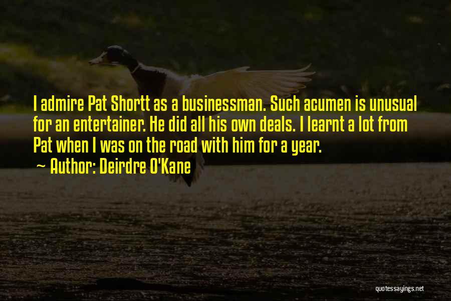 Businessman Quotes By Deirdre O'Kane