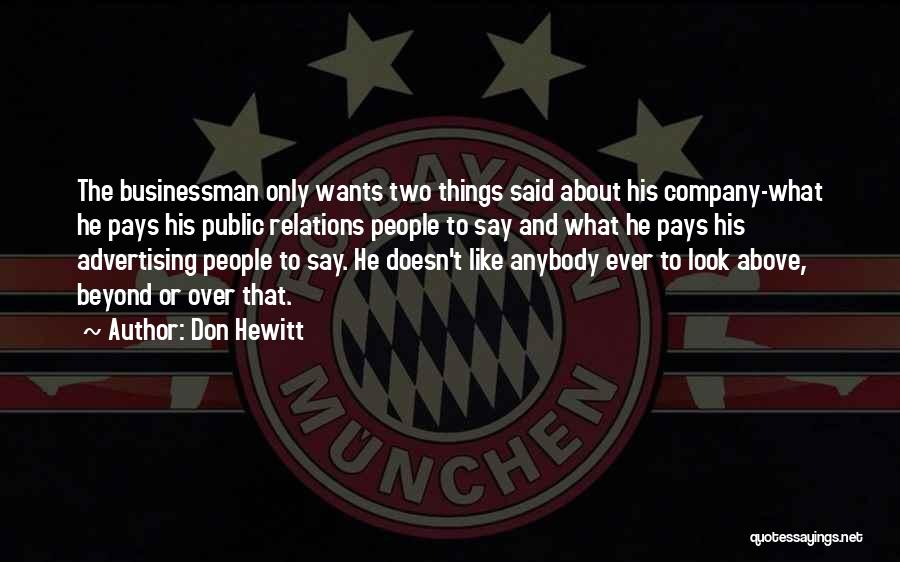 Businessman Quotes By Don Hewitt