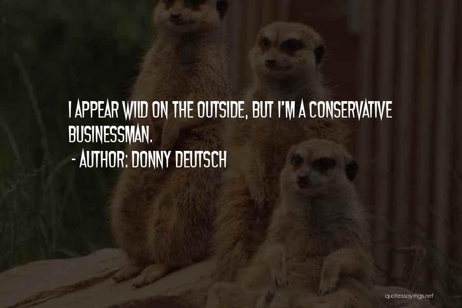 Businessman Quotes By Donny Deutsch