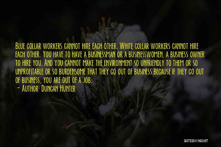 Businessman Quotes By Duncan Hunter