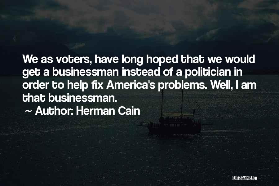 Businessman Quotes By Herman Cain