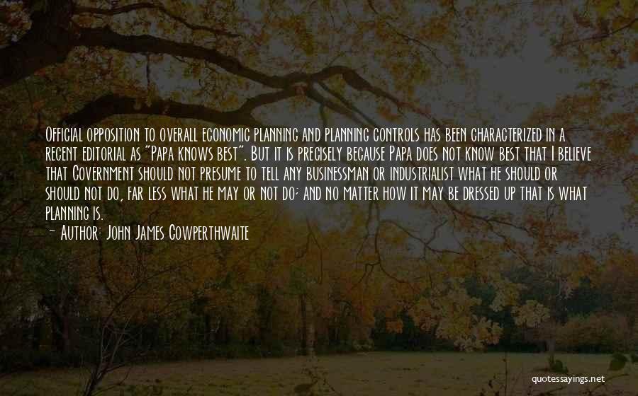Businessman Quotes By John James Cowperthwaite