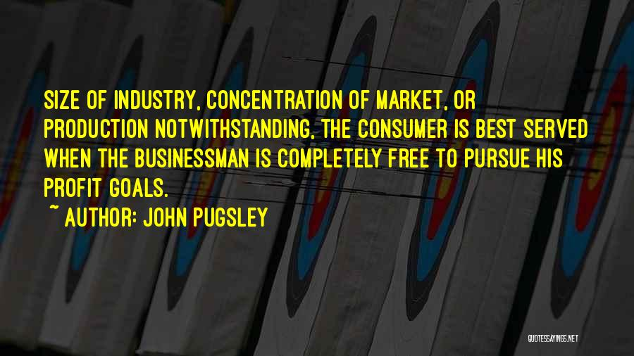 Businessman Quotes By John Pugsley