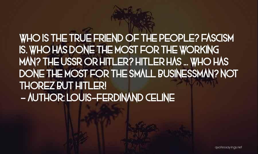 Businessman Quotes By Louis-Ferdinand Celine