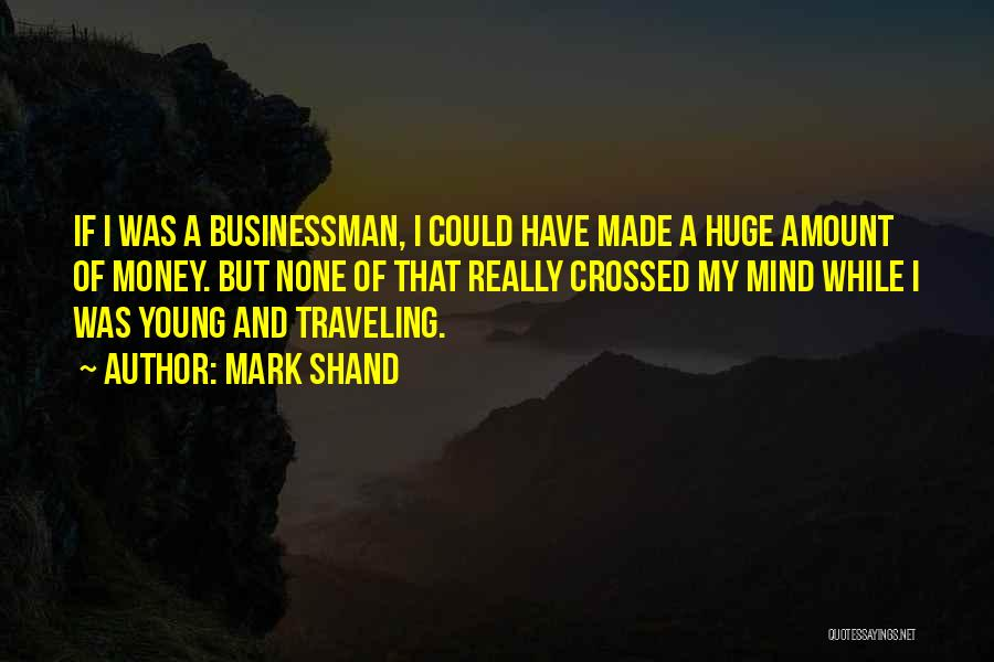 Businessman Quotes By Mark Shand