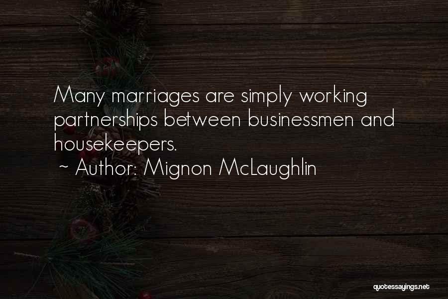 Businessman Quotes By Mignon McLaughlin
