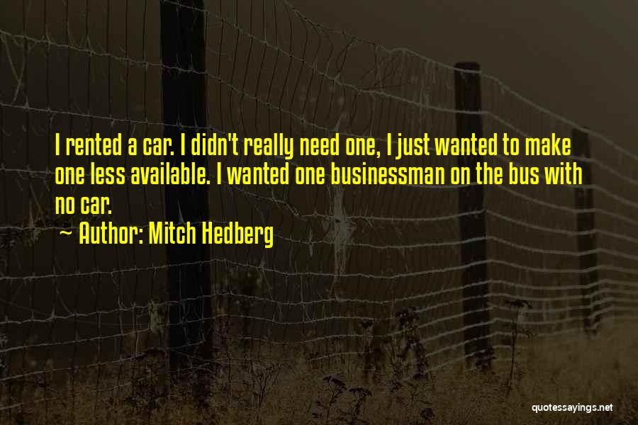 Businessman Quotes By Mitch Hedberg