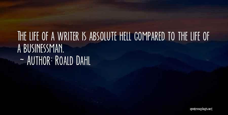 Businessman Quotes By Roald Dahl