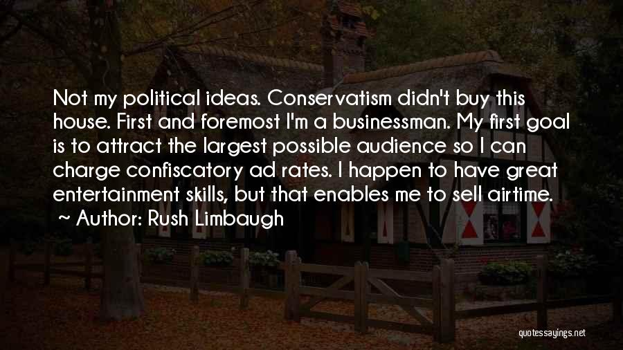 Businessman Quotes By Rush Limbaugh