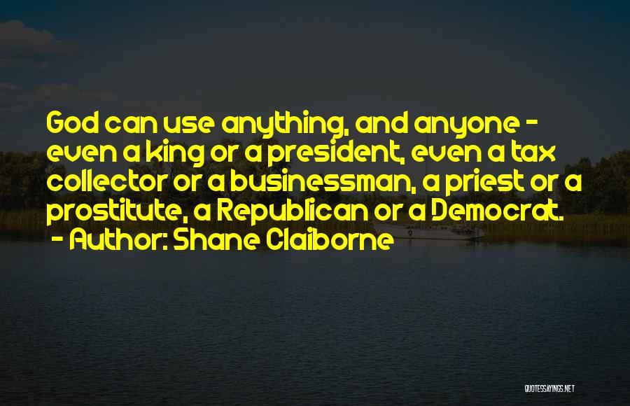 Businessman Quotes By Shane Claiborne