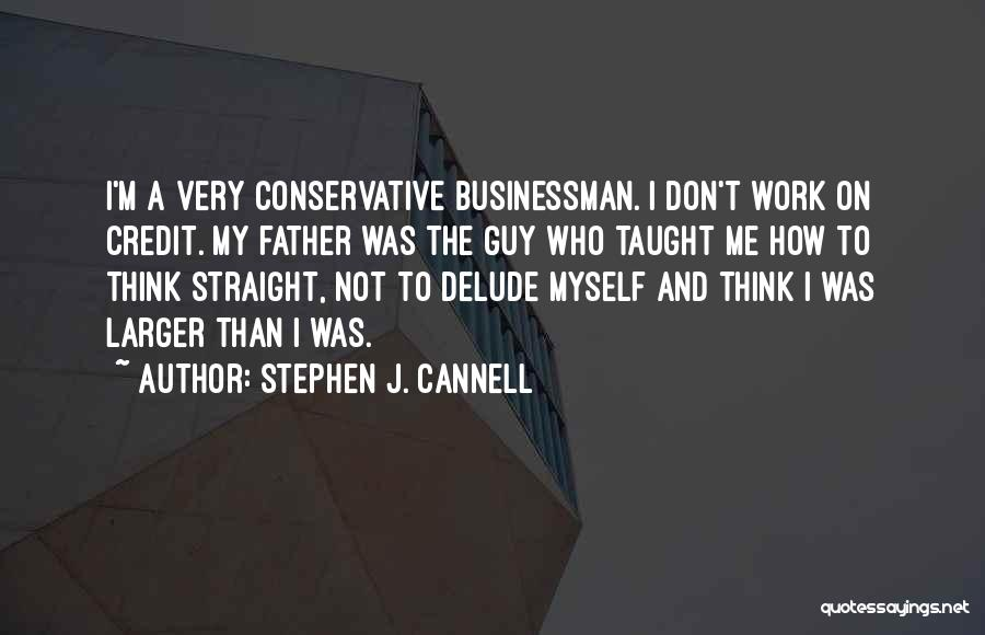 Businessman Quotes By Stephen J. Cannell