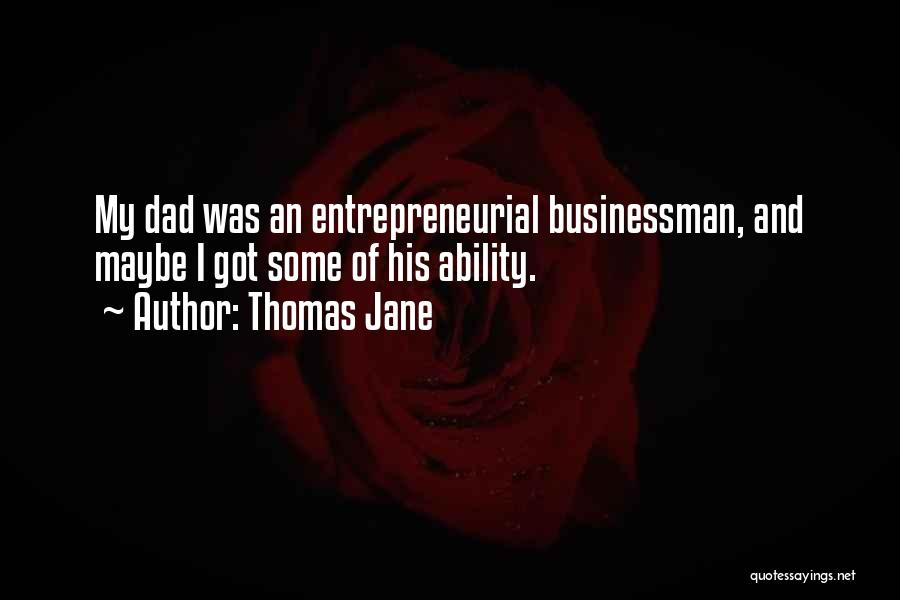 Businessman Quotes By Thomas Jane