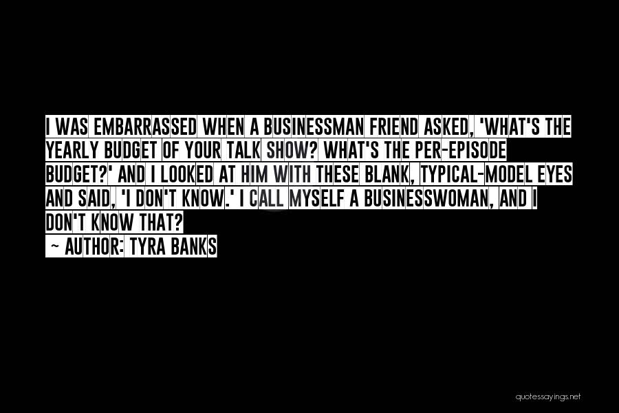 Businessman Quotes By Tyra Banks