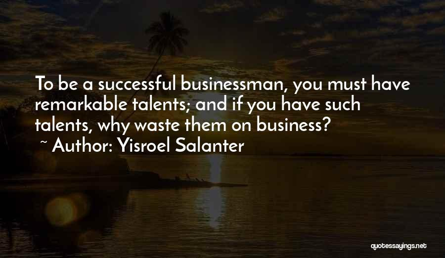 Businessman Quotes By Yisroel Salanter