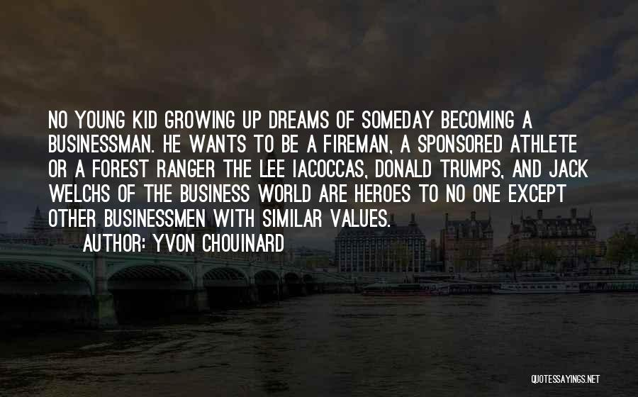 Businessman Quotes By Yvon Chouinard
