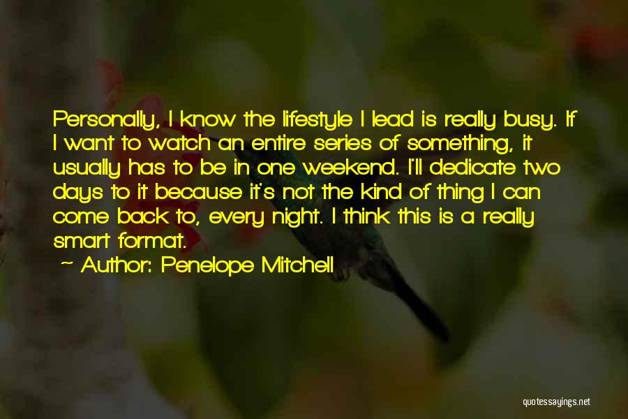 Busy Weekend Quotes By Penelope Mitchell