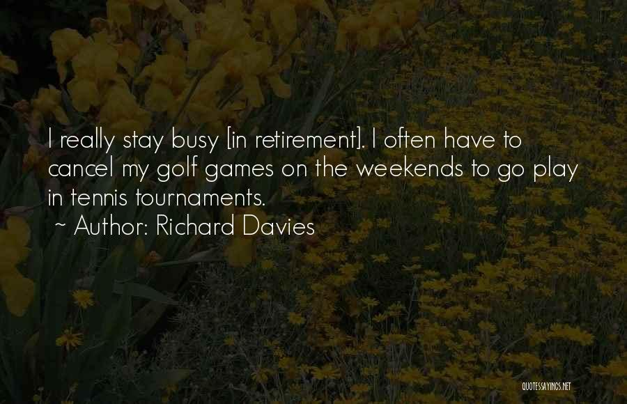 Busy Weekend Quotes By Richard Davies