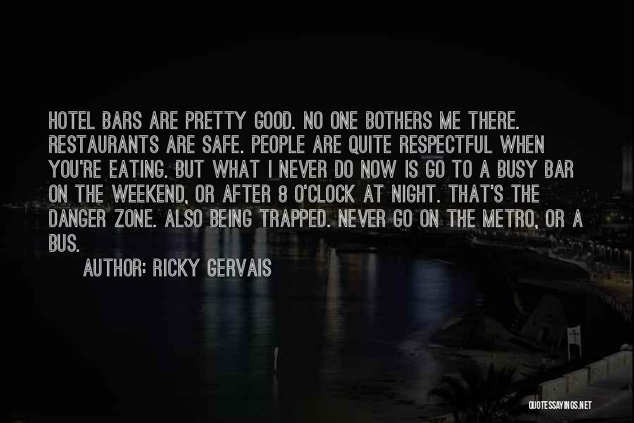 Busy Weekend Quotes By Ricky Gervais