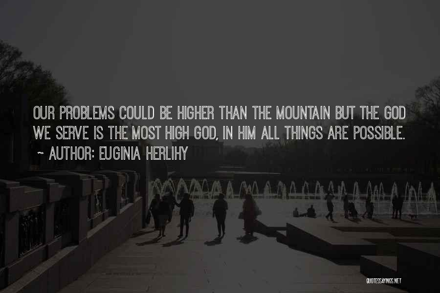 But God Quotes By Euginia Herlihy