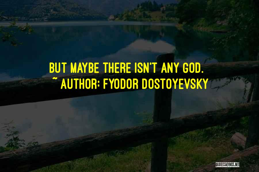 But God Quotes By Fyodor Dostoyevsky