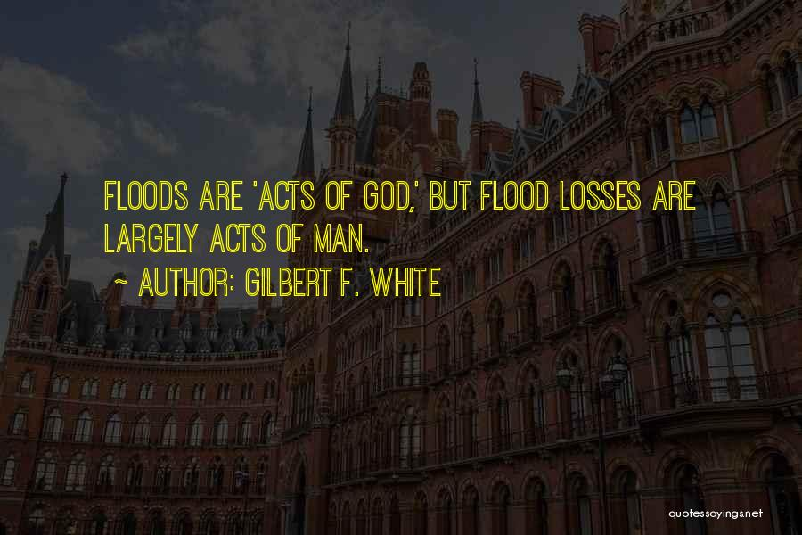 But God Quotes By Gilbert F. White