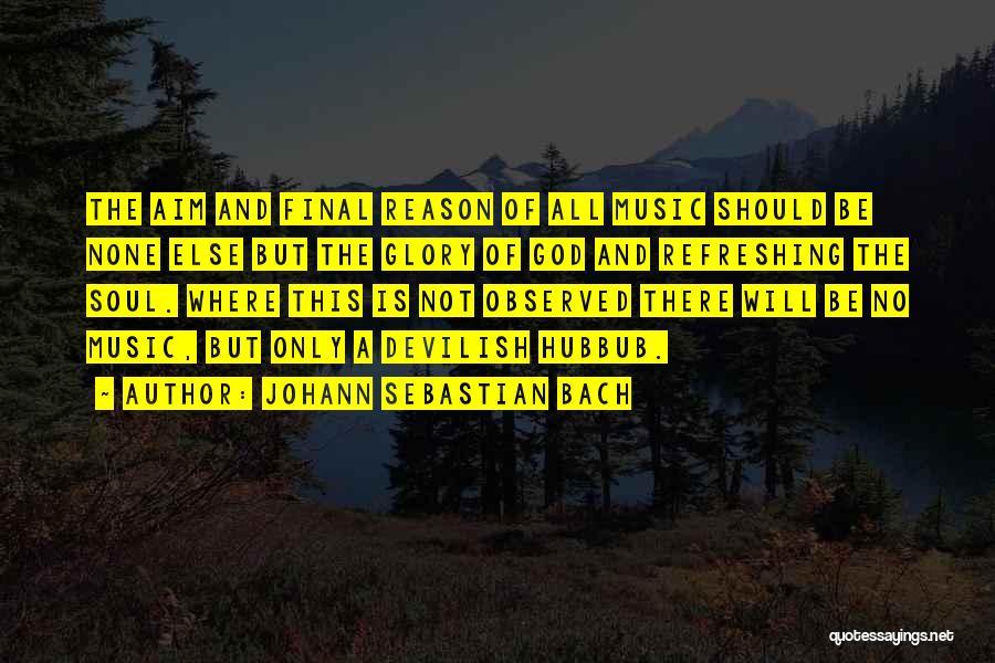 But God Quotes By Johann Sebastian Bach