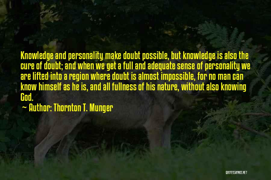 But God Quotes By Thornton T. Munger