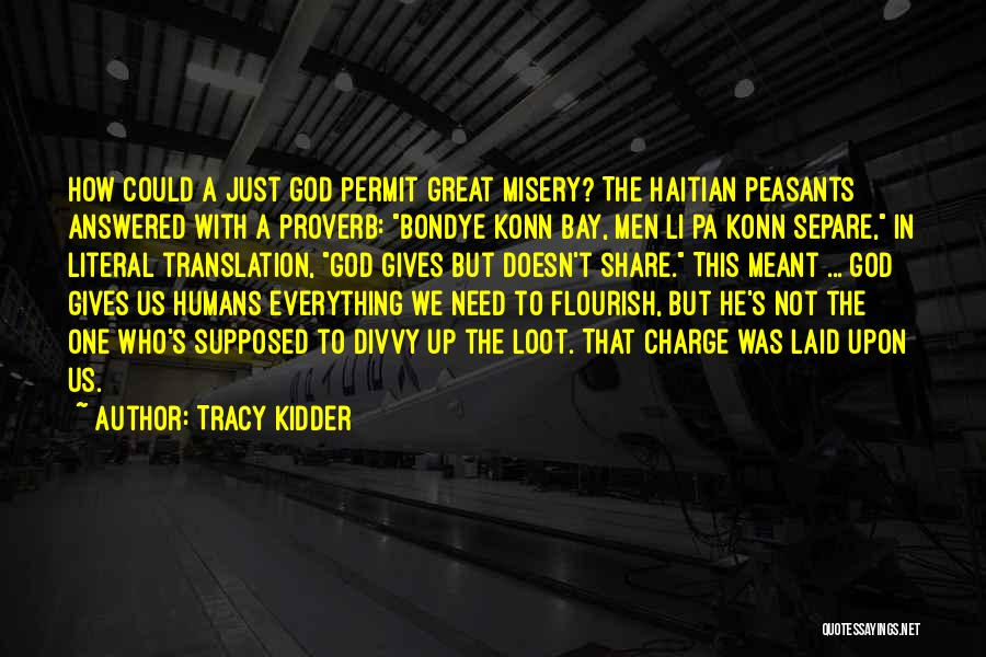 But God Quotes By Tracy Kidder