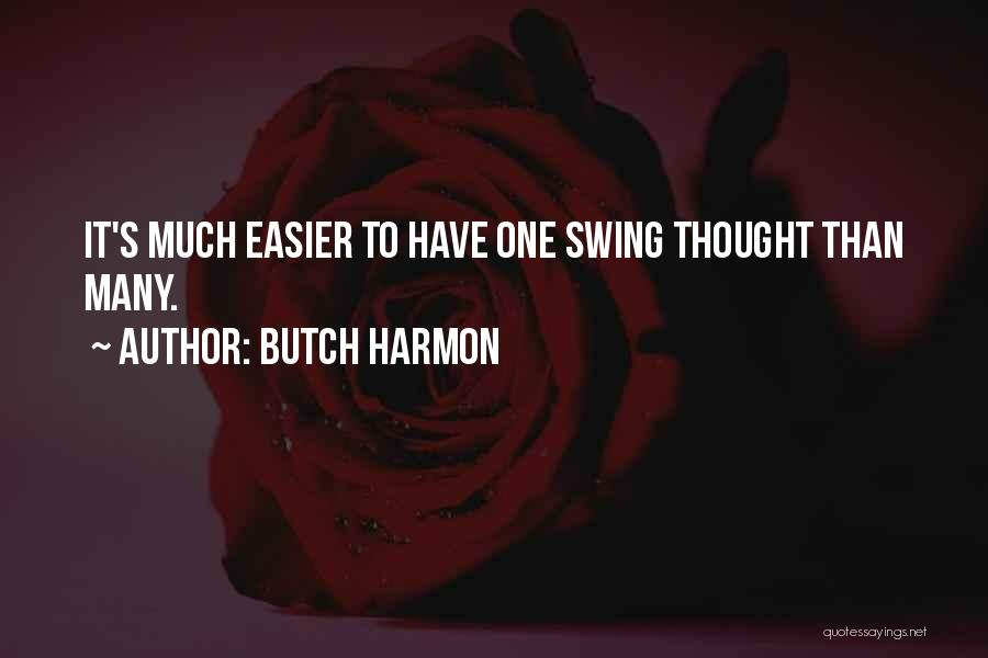 Butch O'neal Quotes By Butch Harmon