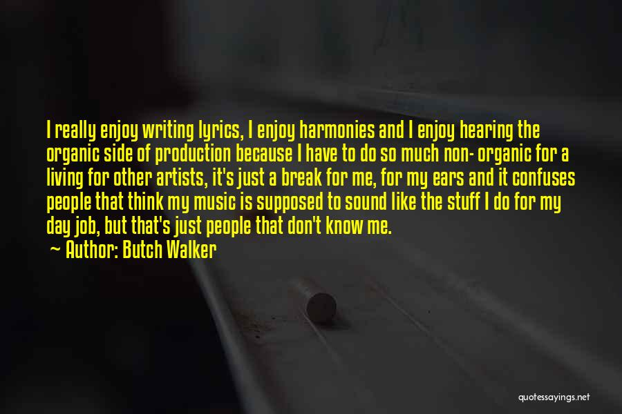 Butch O'neal Quotes By Butch Walker
