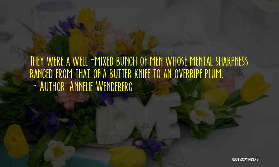 Butter Knife Quotes By Annelie Wendeberg